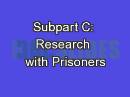 Subpart C: Research with Prisoners