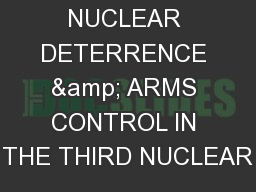 NUCLEAR DETERRENCE & ARMS CONTROL IN THE THIRD NUCLEAR