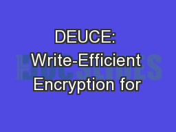 DEUCE: Write-Efficient Encryption for PowerPoint PPT Presentation