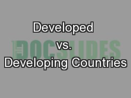 Developed vs. Developing Countries PowerPoint PPT Presentation