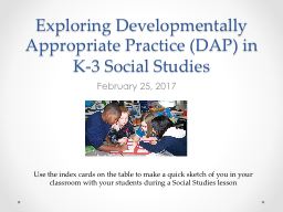 Exploring Developmentally Appropriate Practice (DAP) in K-3