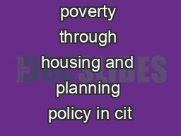 Tackling poverty through housing and planning policy in cit PowerPoint PPT Presentation