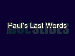 Paul's Last Words