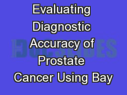 Evaluating Diagnostic Accuracy of Prostate Cancer Using Bay