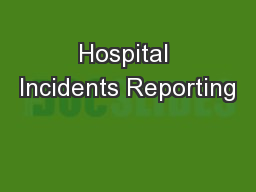 Hospital Incidents Reporting PowerPoint PPT Presentation