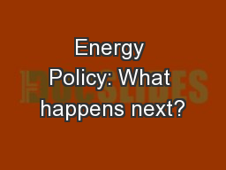 Energy Policy: What happens next?