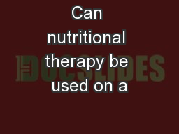 Can nutritional therapy be used on a