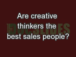 Are creative thinkers the best sales people?