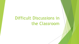 Difficult Discussions in the Classroom