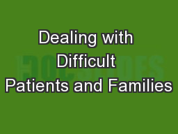 Dealing with Difficult Patients and Families