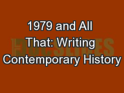 1979 and All That: Writing Contemporary History