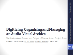 Digitising, Organising and Managing an Audio-Visual Archive