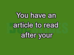 You have an article to read after your