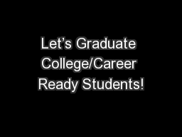 Let's Graduate College/Career Ready Students!