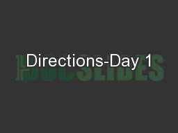 Directions-Day 1