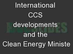 International CCS developments and the Clean Energy Ministe
