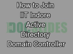 How to Join IIT Indore Active Directory Domain Controller