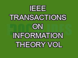 IEEE TRANSACTIONS ON INFORMATION THEORY VOL