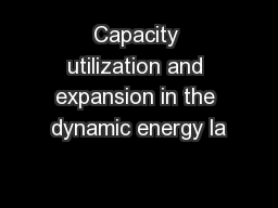 Capacity utilization and expansion in the dynamic energy la