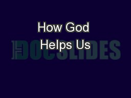 How God Helps Us PowerPoint PPT Presentation