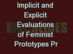 Implicit and Explicit Evaluations of Feminist Prototypes Pr
