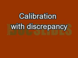 Calibration with discrepancy