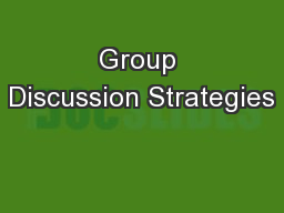 Group Discussion Strategies PowerPoint PPT Presentation