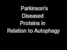 Parkinson's Diseased Proteins in Relation to Autophagy