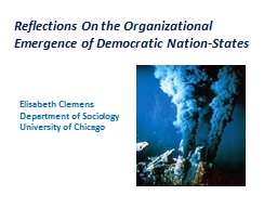 Reflections On the Organizational Emergence of Democratic N