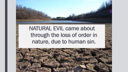 NATURAL EVIL came about through the loss of order in nature