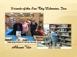 Friends of the Sun City Libraries, Inc. PowerPoint PPT Presentation