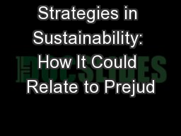 Strategies in Sustainability: How It Could Relate to Prejud