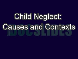 Child Neglect: Causes and Contexts