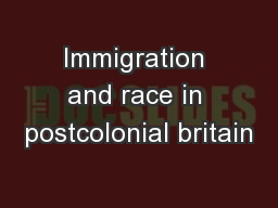 Immigration and race in postcolonial britain