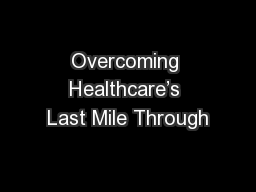 Overcoming Healthcare's Last Mile Through