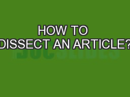 HOW TO DISSECT AN ARTICLE?