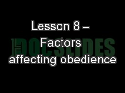 Lesson 8 – Factors affecting obedience