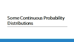 Some Continuous Probability PowerPoint PPT Presentation