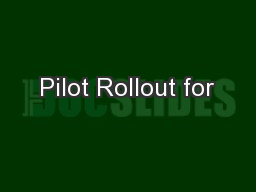 Pilot Rollout for