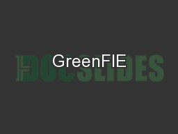 GreenFIE PowerPoint Presentation, PPT - DocSlides