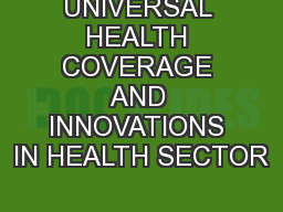 UNIVERSAL HEALTH COVERAGE AND INNOVATIONS IN HEALTH SECTOR
