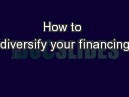 How to diversify your financing