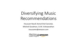 Diversifying Music Recommendations
