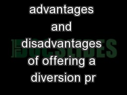 The advantages and disadvantages of offering a diversion pr