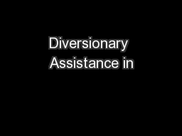 Diversionary Assistance in PowerPoint PPT Presentation