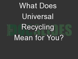 What Does Universal Recycling Mean for You?