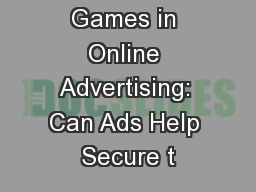 Security Games in Online Advertising: Can Ads Help Secure t