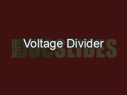 Voltage Divider PowerPoint PPT Presentation