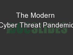 The Modern Cyber Threat Pandemic
