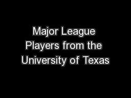 Major League Players from the University of Texas PowerPoint PPT Presentation